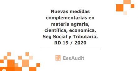 Nuevas medidas complementarias en materia agraria, científica, económica, Seg Social y Tributaria. RD 19 / 2020